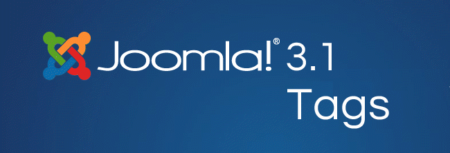 Tags - Exciting proposed features of Joomla! 3.1