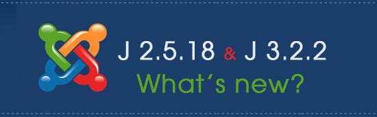 Joomla! 2.5.18 and 3.2.2 Released
