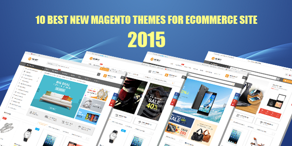 Best 10 New Magento Themes for eCommerce Website 2015