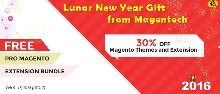 Happy Lunar New Year! Free Pro Magento Extension Bundle & 30% OFF Storewide